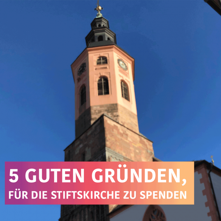 5 gute Gründe, für die Stiftskirche zu spenden