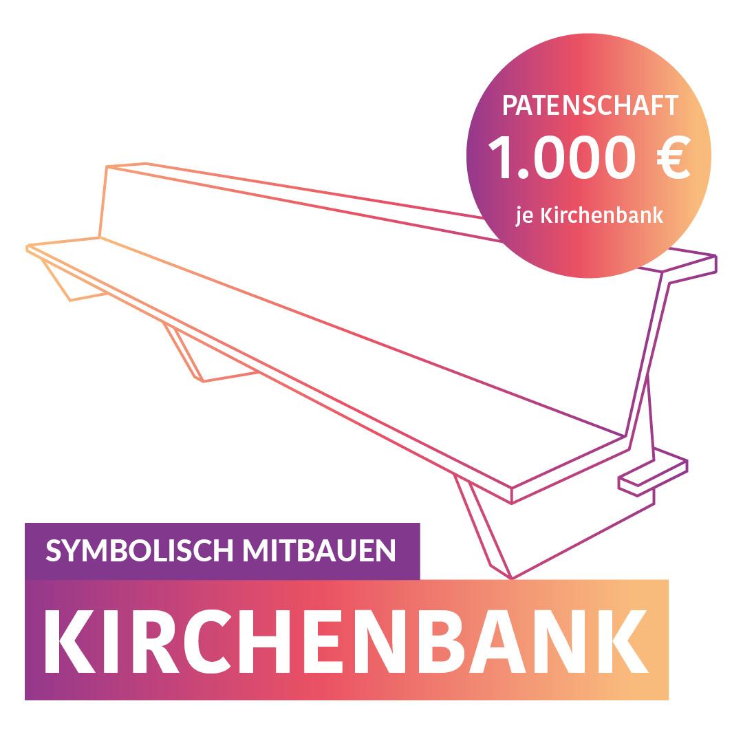 Symbolisch Mitbauen - Kirchenbank - Eine Patenschaft kostet 1.000,-€ pro Bank